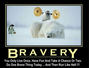 Here's wishing you all be brave!