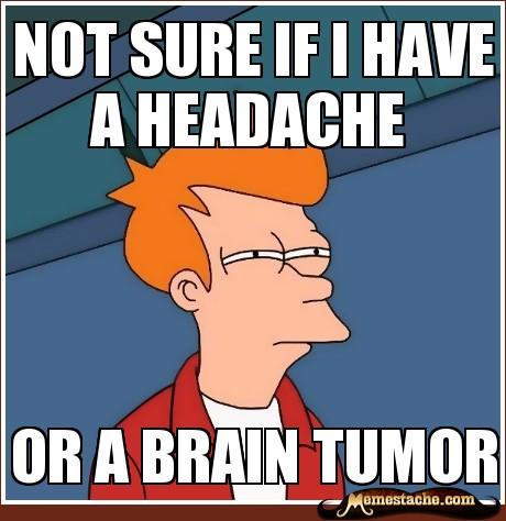 Headache or brain tumor