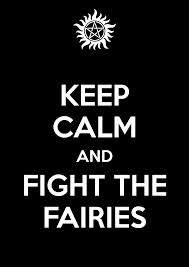 Keep calm and fight the fairies