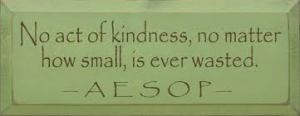 no act of kindness no matter how small