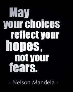May your choices reflect your hopes, not your fears at Did That Just Happen Blog