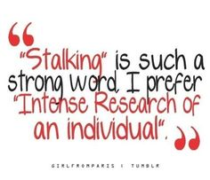 Stalking is such a strong word at Did That Just happen Blog