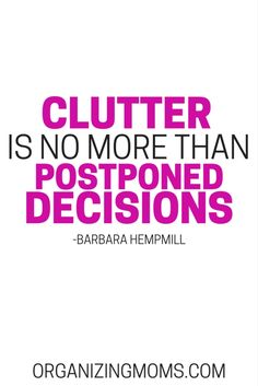 Clutter is no more than postponed decisions at Did That Just Happen Blog