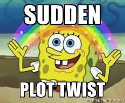 Sudden Plot Twist at Did That Just Happen Blog
