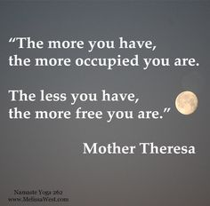 The more you have, the more occupied you are